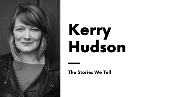 Kerry Hudson Stories We Tell