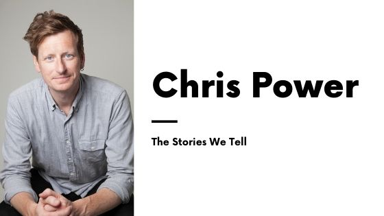 Chris Power The Stories we Tell