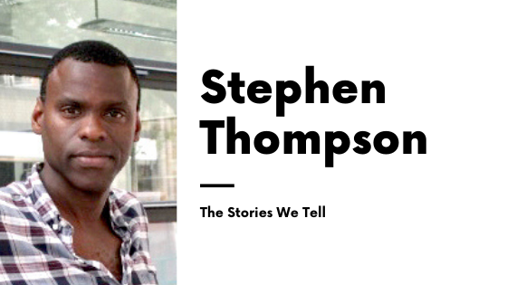 The Stories We Tell Stephen Thompson