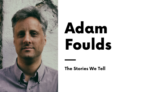 Adam Foulds The Stories We Tell