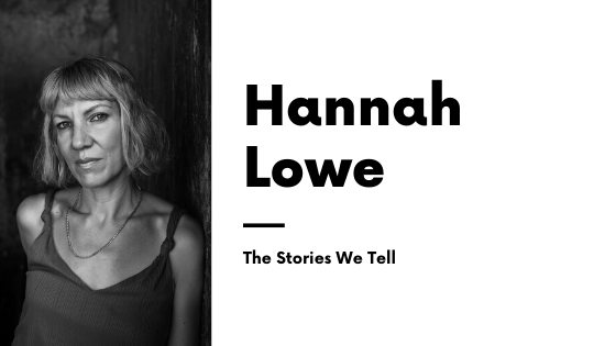 The Stories We Tell Hannah Lowe
