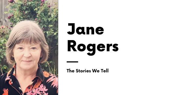 Jane Rogers The Stories We Tell